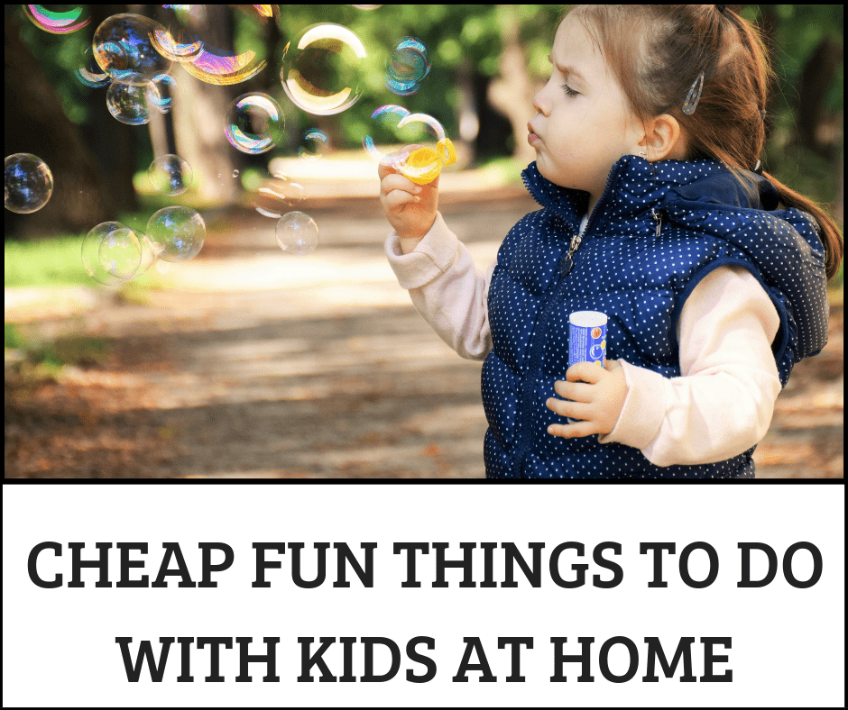 28 Fun Things To Do With Kids At Home That Won T Break The Bank On